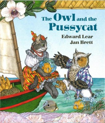 The Owl and the Pussycat  -     By: Edward Lear     Illustrated By: Jan Brett