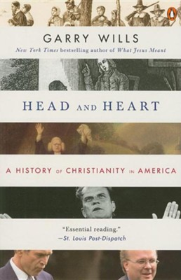 Head and Heart: A History of Christianity in America  -     By: Garry Wills