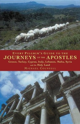 Every Pilgrim's Guide to the Journeys of the Apostles  -     By: Michael Counsell