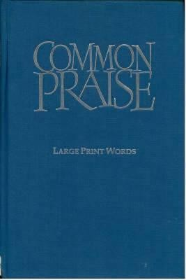 Common Praise Large Print Words edition  -