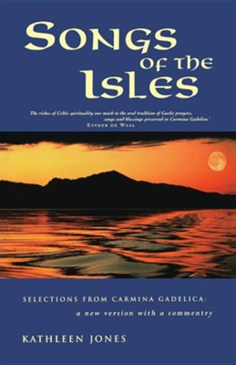 Songs of the Isles: Selections from Carmina Gadelica   -     By: Kathleen Jones