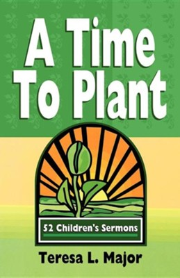 A Time To Plant  -     By: Teresa Major
