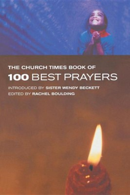 The Church Times Book of 100 Best Prayers  -     Edited By: Rachel Boulding     By: Rachel Boulding(ED.)