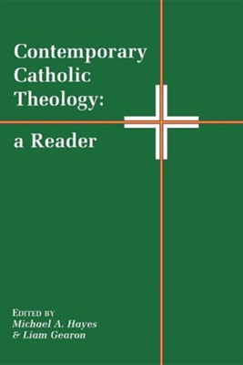 Contemporary Catholic Theology   -     Edited By: Michael A. Hayes, Liam Gearson