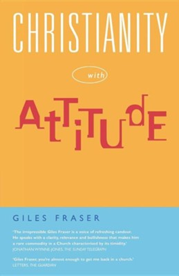 Christianity with Attitude  -     By: Giles Fraser