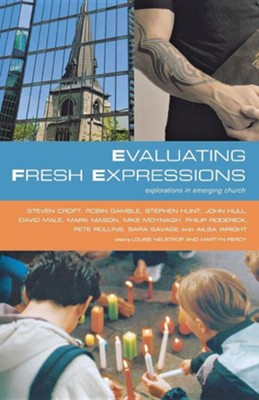 Evaluating Fresh Expressions: Explorations in Emerging Church  -     By: Martyn Percy, Louise Nelstrop