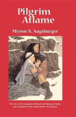 Pilgrim Aflame  -     By: Myron S. Augsburger