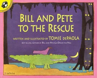 Bill and Pete to the Rescue  -     By: Tomie DePaola     Illustrated By: Tomie DePaola