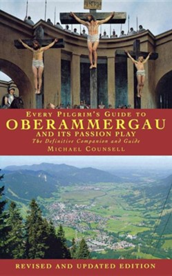 Every Pilgrim's Guide To Oberammergau And Its Passion Play  -     By: Michael Counsell