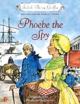 Phoebe the Spy  -     By: Judith Berry Griffin     Illustrated By: Margot Tomes