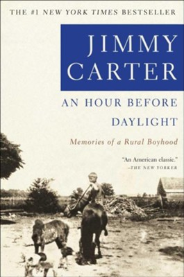 An Hour Before Daylight   -     By: Jimmy Carter