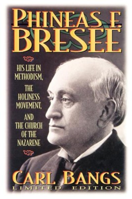 Phineas F. Bresee  -     By: Carl Bangs