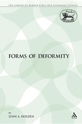 Forms of Deformity  -     By: Lynn A. Holden