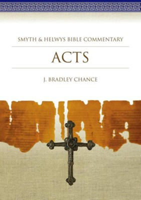 Acts: Smyth & Helwys Bible Commentary  -     By: J. Bradley Chance