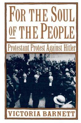 For the Soul of the People: Protestant Protest Against Hitler  -     By: Victoria Barnett