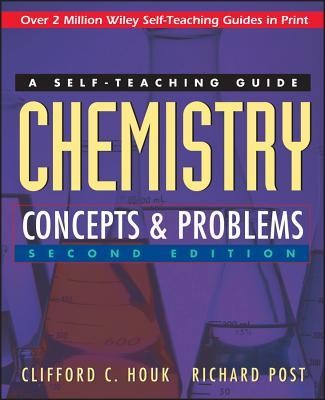 Chemistry: Concepts and Problems: A Self-Teaching Guide, Edition 0002  -     By: Clifford C. Houk, Richard Post