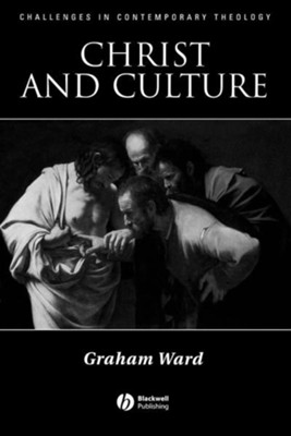Christ and Culture  -     By: Graham Ward