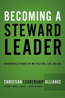 Becoming a Steward Leader  -     Edited By: Mark L. Vincent, Joseph Krivickas     By: Leadership Christian Alliance