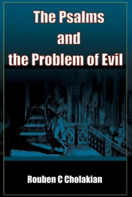 The Psalms and the Problem of Evil  -     By: Rouben C. Cholakian