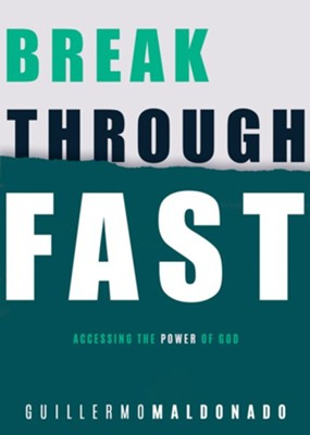 Breakthrough Fast  -     By: Guillermo Maldonado