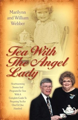 Tea with the Angel Lady   -     By: Marilynn Webber, William Webber