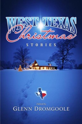 West Texas Christmas Stories  -     By: Glenn Dromgoole