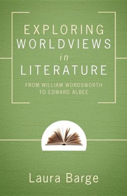 Exploring Worldviews in Literature  -     By: Laura Barge
