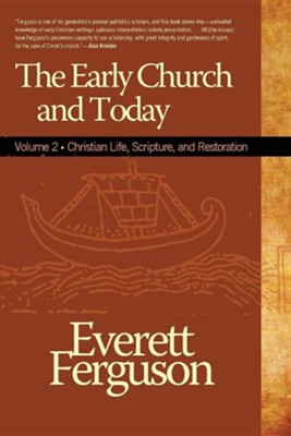 Early Church and Today Volume 2  -     By: Everett Ferguson