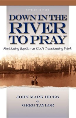 Down in the River to Pray  -     By: John Mark Hicks