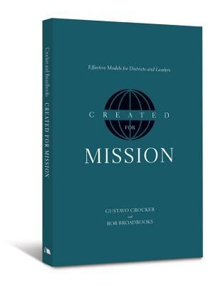 Created for Mission: Effective Models for Districts and Leaders  -     By: Gustavo Crocker, Bob Broadbooks