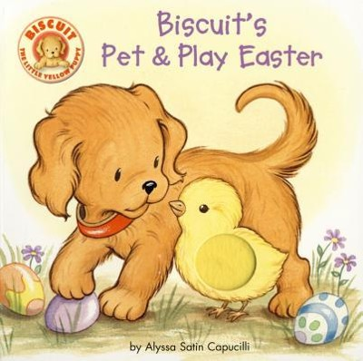 Biscuit's Pet & Play Easter  -     By: Alyssa Satin Capucilli     Illustrated By: Rosemary Berlin, Pat Schories