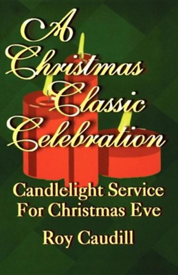 A Christmas Classic Celebration  -     By: Roy Caudill
