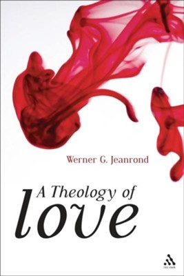 A Theology of Love  -     By: Werner G. Jeanrond