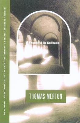 Thoughts in Solitude   -     By: Thomas Merton