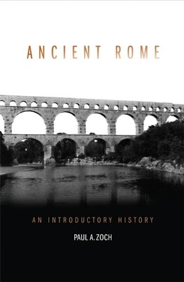 Ancient Rome: An Introductory History  -     By: Paul A. Zoch