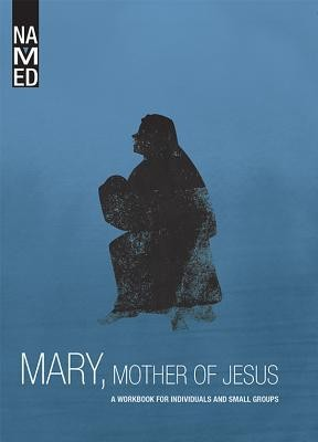 Named: Mary, Mother of Jesus: A Workbook for Individuals and Small Groups  -