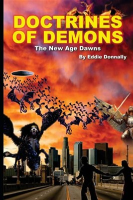 Doctrines of Demons: The New Age DawnsFirst of a Tril Edition  -     By: Dr. Eddie C. Donnally