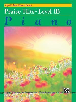Alfred's Basic Piano Library: Praise Hits, Level 1B  -     By: Tom Gerou