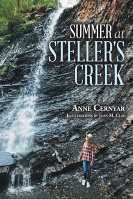 Summer at Steller's Creek  -     By: Anne Clay Cernyar     Illustrated By: Joan Clay, John Clay