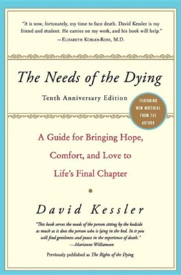 Needs of the Dying  -     By: David Kessler