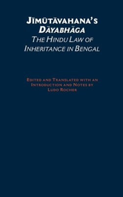 Jimutavahana's Dayabhaga: The Hindu Law of Inheritance in Bengal  -     Edited By: Ludo Rocher     By: Jimutavahana