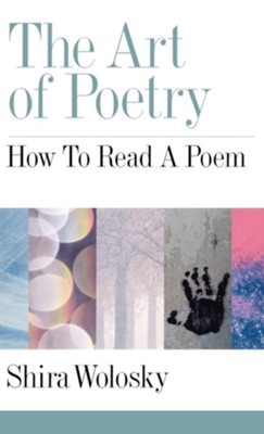 The Art of Poetry: How to Read a Poem  -     By: Shira Wolosky
