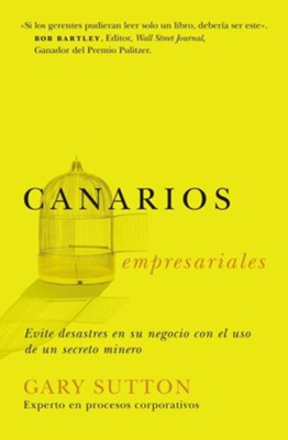 Canarios Empresariales, Corporate Canaries, Corporate Canaries  -     By: Gary Sutton