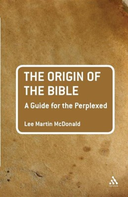 The Origin of the Bible: A Guide for the Perplexed  -     By: Lee Martin McDonald