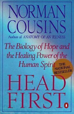 Head First: The Biology of Hope and the Healing Power of the Human Spirit  -     By: Norman Cousins