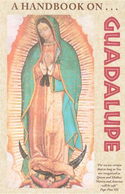 A Handbook on Guadalupe  -     By: Franciscan Friars of the Immaculate