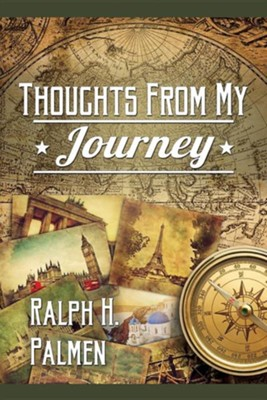 Thoughts from My Journey  -     By: Ralph H. Palmen