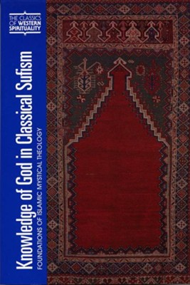 Knowledge of God in Classical Sufism: Foundations of Islamic Mystical Theology  -     By: John Renard