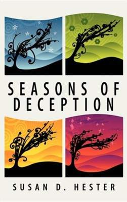 Seasons of Deception  -     By: Susan D. Hester