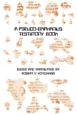 A Pseudo-Epiphanius Testimony Book  -     By: Robert V. Hotchkiss